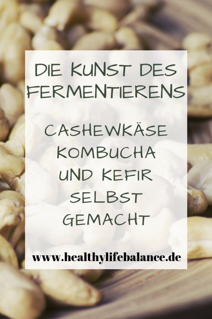 Cashewkäse fermentieren Kombucha Kefir