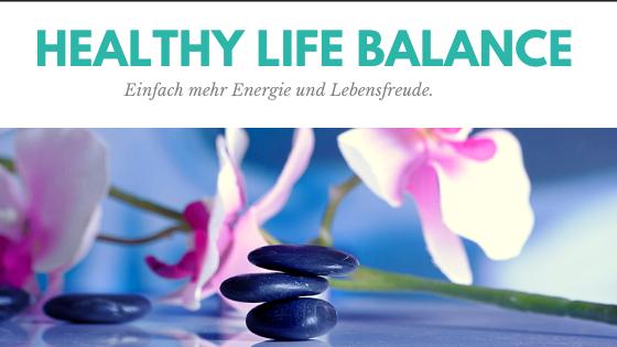 Healthy Life Balance natürlich leben